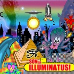 SON OF ILLUMINATUS!